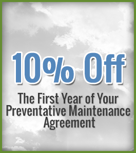 10% Off - The First Year of Your Preventative Maintenance Agreement